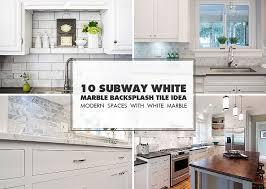 subway kitchen backsplash 10 subway white marble backsplash tile idea new regarding 11