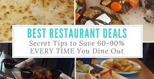 best restaurant deals secret tips to save 60 90 every time you