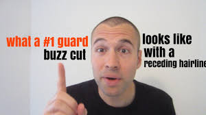 what a 1 guard buzz cut looks like with a receding hairline youtube