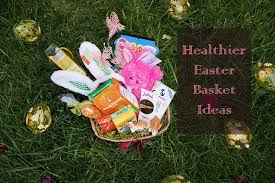 healthy easter baskets 50 healthier options for easter baskets sprouting healthy habits