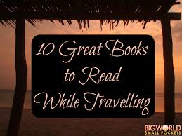 10 Great Books About For 10 Great Books To Read While Travelling Big World Small Pockets