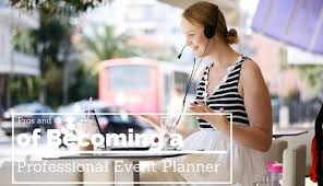 becoming an event planner pros and cons of becoming a professional event planner