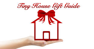 tiny house gift guide what to buy for someone thinking of downsizing