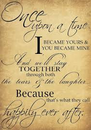wedding quotes about time wedding quotes once upon a time i became yours you became mine