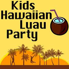 luau party kids hawaiian luau party by kids party crew on apple
