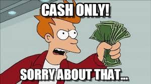 Cash Money Meme - cash only shut up and take my money fry meme on memegen