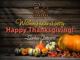 Happy Thanksgiving Photo Happy Thanksgiving Sarkis Caterers Rochester Ny