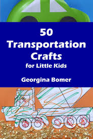 50 transportation crafts for little kids ebook craftulate
