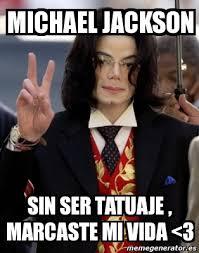 Memes De Michael Jackson - meme personalizado michael jackson sin ser tatuaje marcaste mi