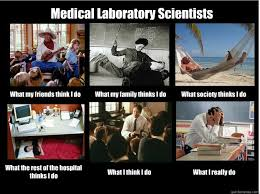 Lab Tech Meme - medical laboratory scientists what my friends think i do what my
