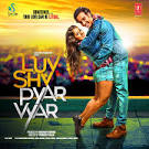 Luv Shv Pyar Vyar Songs Download