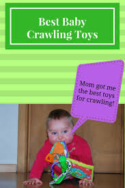 must have toys that promote crawling best baby crawling toys 2018