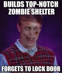 Blb Meme - zombie bad luck brian memes imgflip