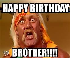 Happy Bday Meme - funny happy birthday brother meme 2happybirthday