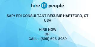 Edi Consultant Resume Sap Edi Consultant Resume Hartford Ct Hire It People We Get
