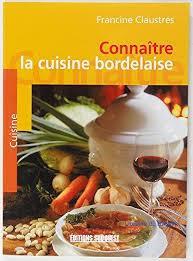 cuisine bordelaise 9782879015774 conna tre la cuisine bordelaise abebooks 2879015774