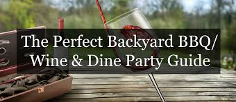 backyard gifts the perfect backyard bbq wine and dine party guide memorable