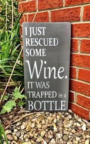 i just rescued some wine it was trapped in a bottle wine lovers