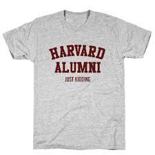 alumni tshirt harvard alumni just kidding t shirt lookhuman