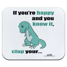 t rex happy and you it buy t rex cant clap tyrannosaurus if youre happy and you