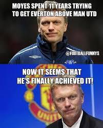 Funny Everton Memes - moyes at man u disaster jamesc12qegs
