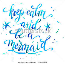 keep calm be mermaid hand written stock illustration 507137467
