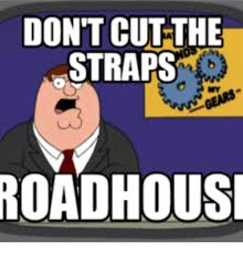 Roadhouse Meme - 25 best memes about what is a roadhouse what is a roadhouse