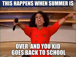 Going Back To School Meme - oprah you get a meme imgflip