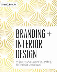 branding interior design visibilty and business strategy for