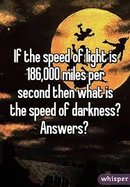 what is the speed of light the speed of light is 186 000 miles per second then what is the