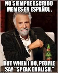 Meme Generator En Espaã Ol - the most interesting man in the world meme imgflip