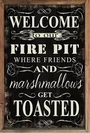 Firepit Signs Decorate Outdoor Spaces With A Welcome To Our Pit Sign