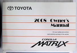 2008 toyota corolla owners manual 2008 toyota corolla matrix owners manual guide book bashful yak