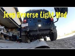 jeep wrangler backup lights jeep led reverse light mod youtube