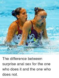 Funny Anal Meme - さ the difference between surprise anal sex for the one who does it