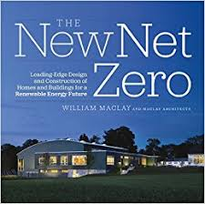 energy efficient home design books the new net zero leading edge design and construction of homes