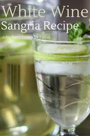 how to make easy white wine sangria for a crowd la jolla mom
