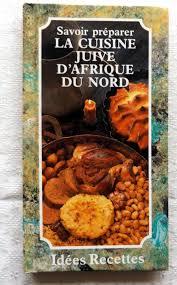 recette cuisine juive ifergan jeanne la cuisine juive d afrique du nord le festin