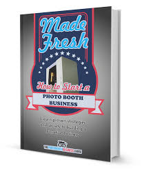 photo booth business made fresh how to start a photo booth business