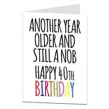 funny 40th 40 today birthday card for men him best friend brother