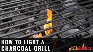 how to light charcoal how to light a charcoal grill grillaholics