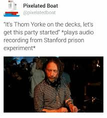 Thom Yorke Meme - pixelated boat capixelatedboat it s thom yorke on the decks let s