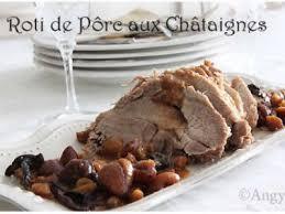 chataignes recettes cuisine rôti de porc aux châtaignes aux cêpes recette ptitchef