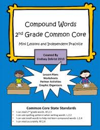 compound words 2nd grade common core lessons and worksheets tpt