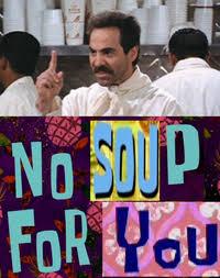Soup Nazi Meme - no soup for you soup nazi image gallery know your meme