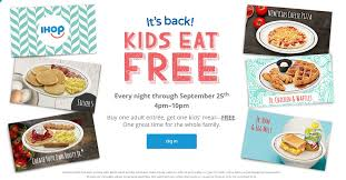 ihop black friday ihop kids eat free from august 1 to september 25th mylitter