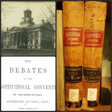 Iowa Law Library The Debates Of The Constitutional Convention Of The State Of Iowa