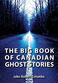 ghost stories the big book of canadian ghost stories dundurn press
