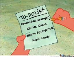 To Do List Meme - patrick s to do list by desertsunlax meme center