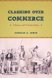 clashing commerce a history of us trade policy irwin